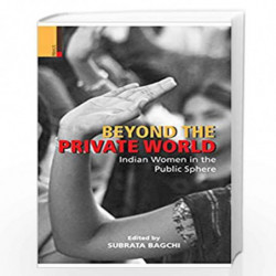 Beyond the Private World: Indian Women in the Public Sphere by Subraha Bagchi Book-9789384082024