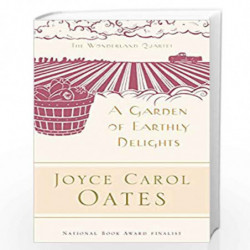 A Garden of Earthly Delights: 1 (The Wonderland Quartet) by Oates, Joyce Carol Book-9780812968347