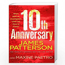 10th Anniversary: An investigation too close to home (Womens Murder Club 10) by Patterson, James Book-9780099525370