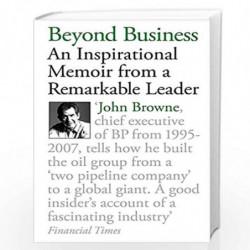 Beyond Business: An Inspirational Memoir From a Remarkable Leader by BROWNE JOHN Book-9780753828359