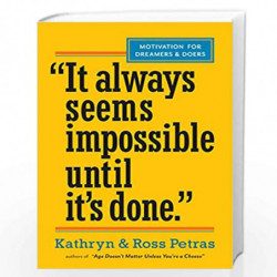 It Always Seems Impossible Until It''s Done.: Motivation for Dreamers & Doers by PETRAS, ROSS Book-9780761179887