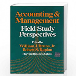 Accounting & Management: Field Study Perspectives by WILLIAM J. BRUNS JR. Book-9780875841861