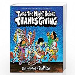 ''Twas the Night Before Thanksgiving by DAV PILKEY Book-9781338670417