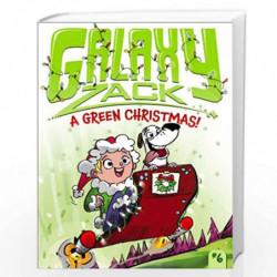 A Green Christmas! (Volume 6) (Galaxy Zack) by RAY ORYAN Book-9781442482241