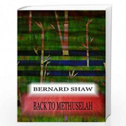 Back to Methuselah by BERNARD SHAW Book-9781478396772