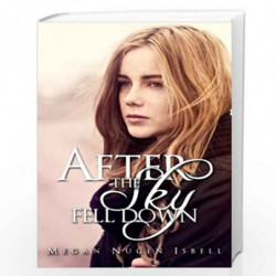 After the Sky Fell Down by Megan Nugen Isbell Book-9781501010255