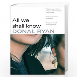 All We Shall Know by Ryan, Donal Book-9781784160258