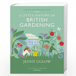 A Little History of British Gardening by Uglow , Jenny Book-9781784740313