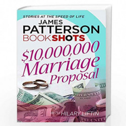 $10,000,000 Marriage Proposal: BookShots by Patterson, James Book-9781786530271