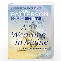 A Wedding in Maine: BookShots (McCullagh Inn Series) by Patterson, James Book-9781786531209