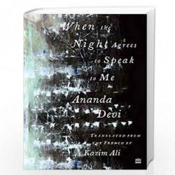 When The Night Agrees To Speak To Me by Ananda Devi,Kazim Ali Book-9789390351930
