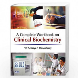 A Complete Workbook On Clinical Biochemistry by ACHARYA Book-9788184487855