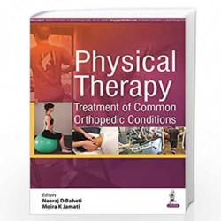 Physical Therapy Treatment Of Common Orthopedic Conditions by BAHETI NEERAJ D Book-9789352501670