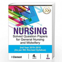 Nursing Solved Question Papers For General Nursing And Midwifery by CLEMENT I Book-9789388958790