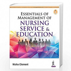 Essentials Of Management Of Nursing Service & Education by CLEMENT NISHA Book-9789351529538