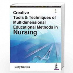 Creative Tools & Techniques Of Multidimensional Educational Methods In Nursing by CORREIA CECY Book-9789386150738