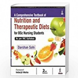 A Comprehensive Textbook Of Nutrition And Therapeutic Diets For Bsc Nursing Students As Per Inc Syll by DARSHAN SOHI Book-978935