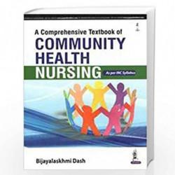 A Comprehensive Textbook Of Community Health Nursing (As Per Inc Syllabus) by DASH BIJAYALAKSHMI Book-9789386056054