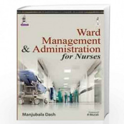 Ward Management & Administration For Nurses by DASH MANJUBALA Book-9789351526100