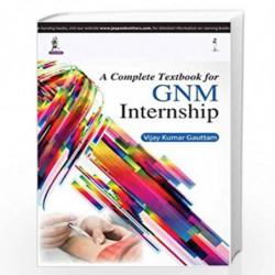 A Complete Textbook For Gnm Internship by GAUTTAM VIJAY KUMAR Book-9789351527862