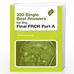 300 Single Best Answers For The Final Frcr Part A by GUPTA Book-9781907816024