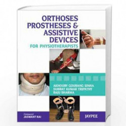 Orthoses Prostheses & Assistive Devices For Phsiotherapists by SINHA Book-9789350258989