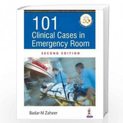 101 Clinical Cases in Emergency Room by ZAHEER, BADAR M Book-9789352703333