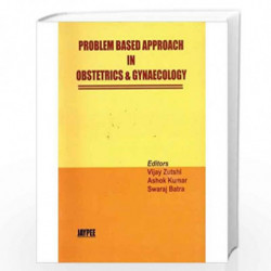 Problem Based Approach in Obstetrics & Gynaecology by ZUTSHI Book-9788180610158