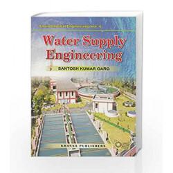 Water Supply Engineering : Environmental Engineering - Vol. I by Santosh Kumar Garg Book-8174091203