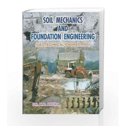 Soil Mechanics And Foundation Engineering by K R Arora Book-8180141128