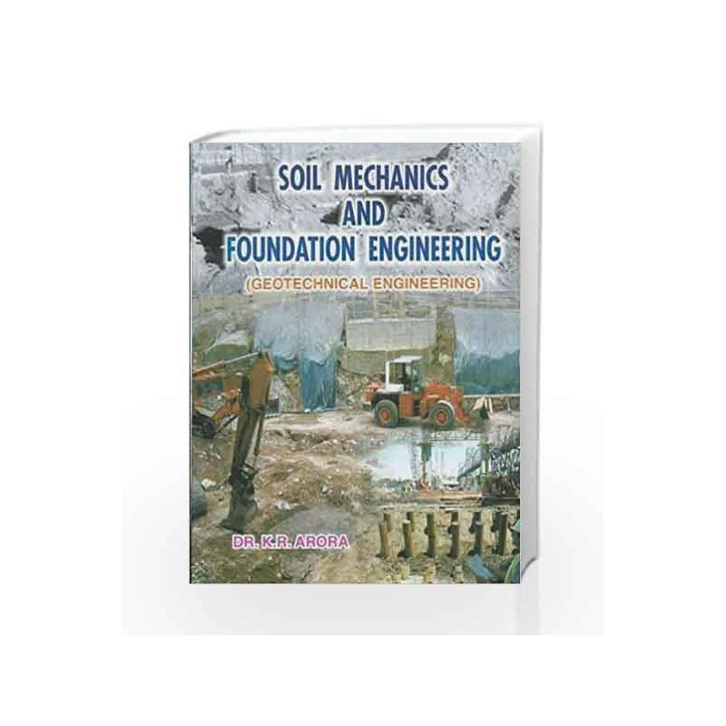 Soil Mechanics And Foundation Engineering by K R Arora-Buy Online Soil  Mechanics And Foundation Engineering Book at Best Price in