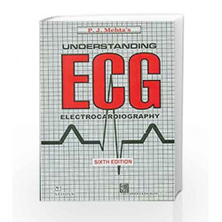 Understanding E.C.G 6th Ed. Rep. 2009 by P. J. Mehta Book-8187540133