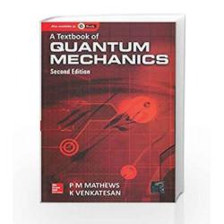 A Textbook of Quantum Mechanics 2/e by P M Mathews Book-9780070146174