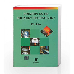 Principles of Foundry Technology by P. Jain Book-9780070151291