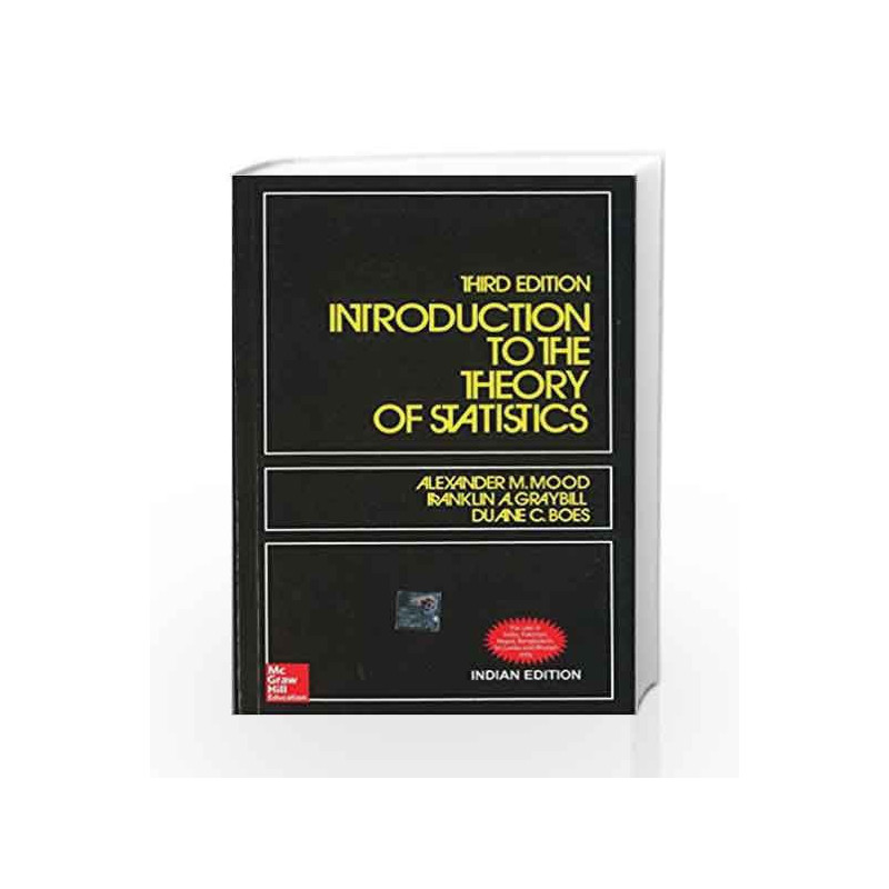 Introduction to the Theory of Statistics by Alexander Mood Book-9780070445208