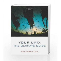 YOUR UNIX :THE ULTIMATE GUIDE by Sumitabha Das Book-9780070446878