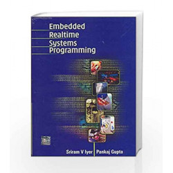 EMBEDDED REALTIME SYSTEMS PROGRAMMING: by Sriram Iyer Book-9780070482845