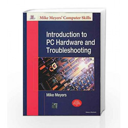 Introduction to PC Hardware and Troubleshooting by Mike Meyers Book-9780070534551