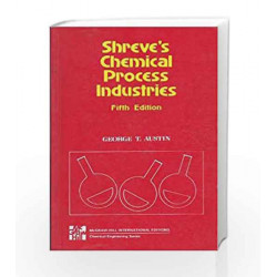 Shreve\'s Chemical Process Industries by George T. Austin Book-9780070661677