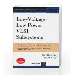 Low Voltage, Low Power VLSI Subsystems by Kiat-Seng Yeo Book-9780070677500