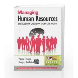 Managing Human Resources: Productivity, Quality of Work Life, Profits by Wayne Cascio Book-9780070700734