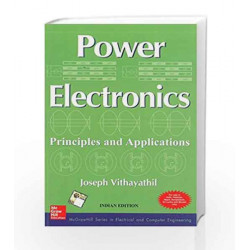 Power Electronics Principles and Applications by Joseph Vithayathil Book-9780070702394