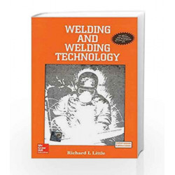 Welding and Welding Technology by Richard Little Book-9780070994096