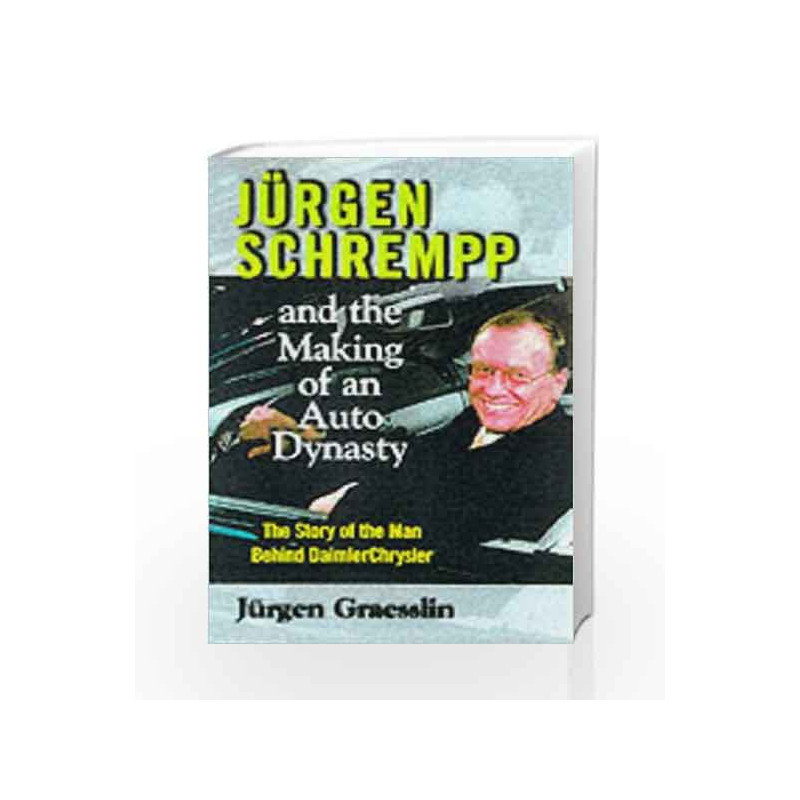 Jurgen Schrempp and the Making of an Auto Dynasty by Jurgen Grasslin Book-9780071351324