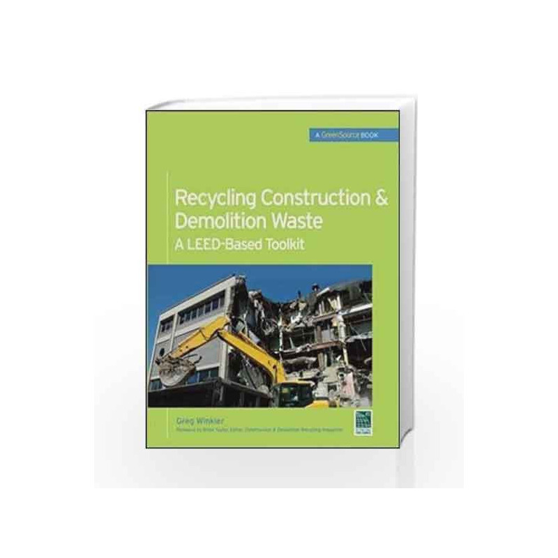 Recycling Construction & Demolition Waste: A LEED-Based Toolkit (GreenSource) by N.A. Book-9780071713382