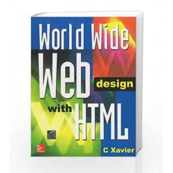 World Wide Web Design with HTML by C. Xavier Book-9780074639719