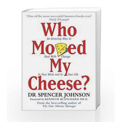 Who Moved My Cheese?: An Amazing Way to Deal With Change In Your Work and In Your Life by Dr Spencer Johnson Book-9780091816971