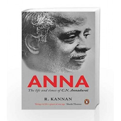 Anna: The Life and Times of C.N. Annadurai by GOPALA KRISHNAN Book-9780143429036