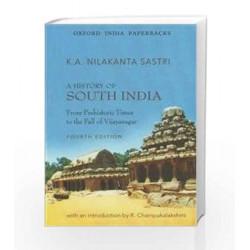 A History of South India: From Prehistoric Times to the Fall of Vijayanagar by Sastri K.A.Nilakanta