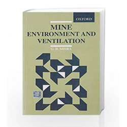 MINE ENVIRONMENT AND VENTILATION by Misra  G.B. Book-9780195615708
